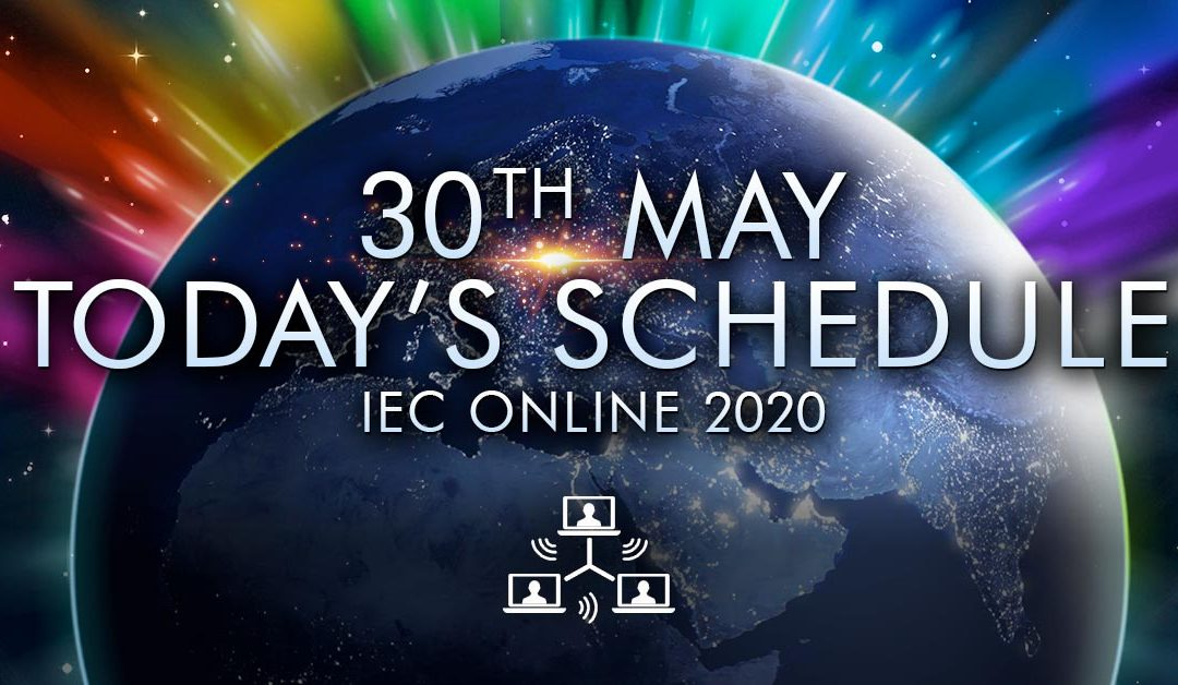 Today's Schedule – 30th May – IEC Online 2020